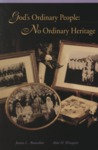 God's Ordinary People: No Ordinary Heritage by Jessica L. Rousselow and Alan H. Winquist