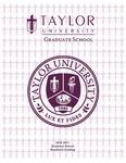 Taylor University Graduate Catalog 2010-11 by Taylor University