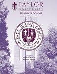 Taylor University Graduate Catalog 2011-12 by Taylor University