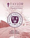 Taylor University Graduate Catalog 2013-14 by Taylor University